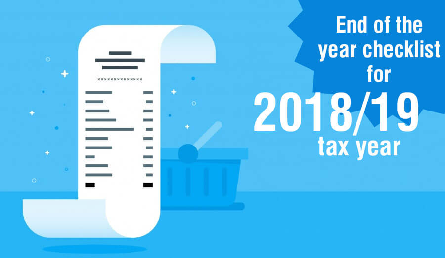 End of year checklist for 2018/19 tax year